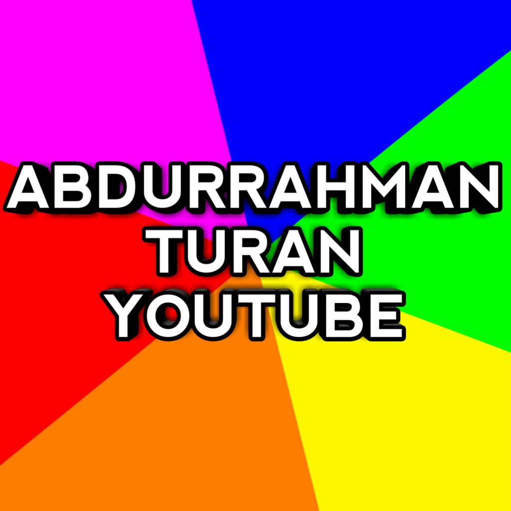 ABDURRAHMAN TURAN YOUTUBE