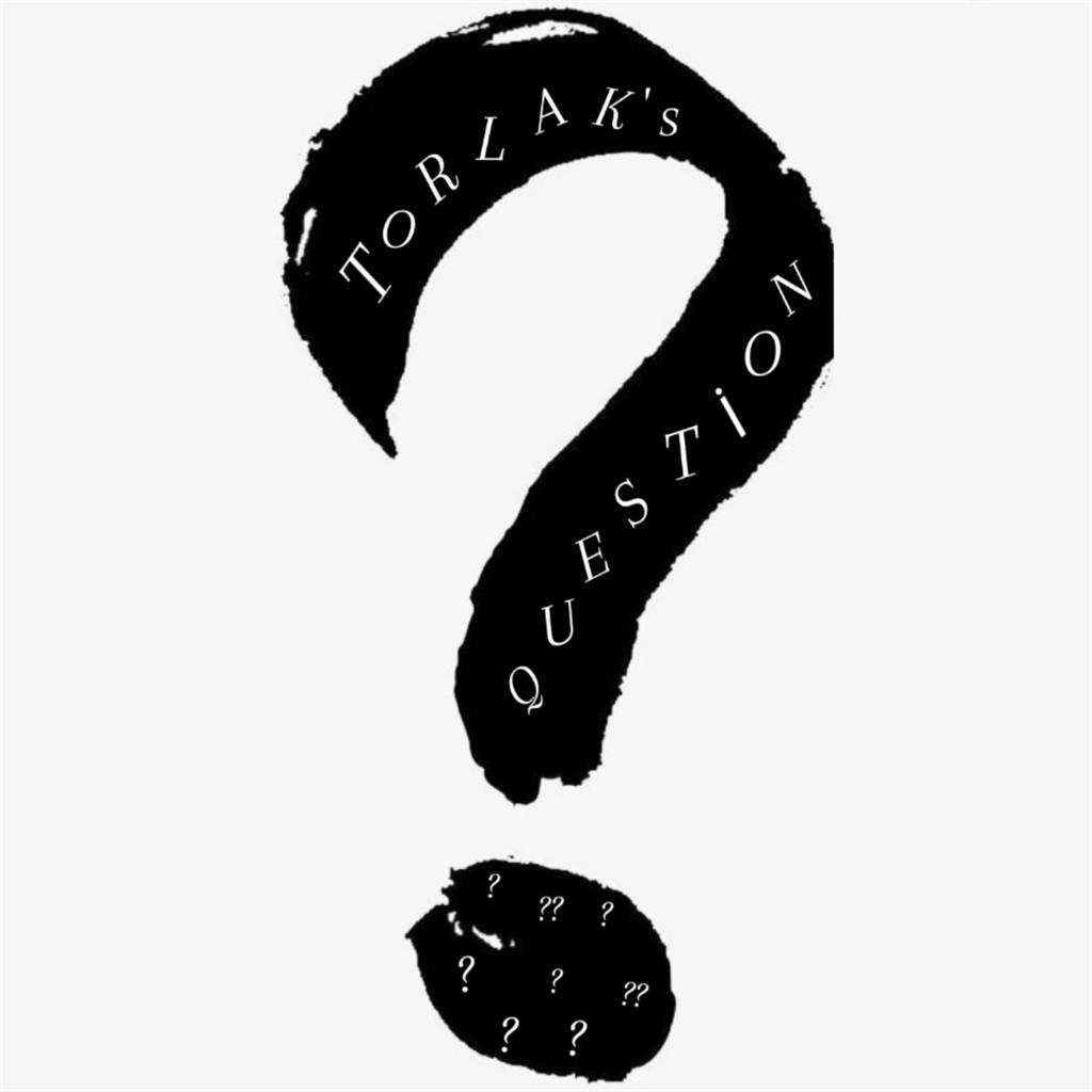 Torlak'sQuestion