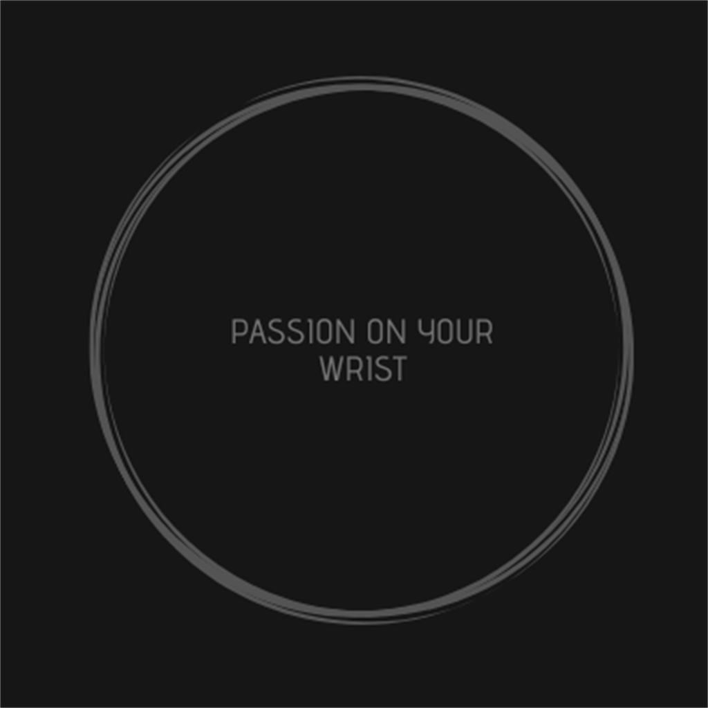 Passion On Your Wrist