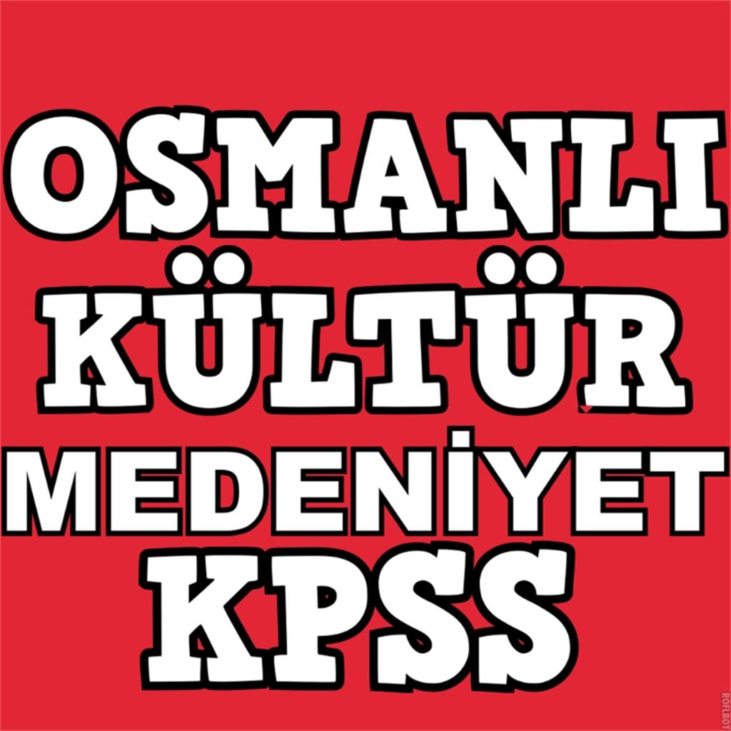Osmanlı Kültürü KPSS