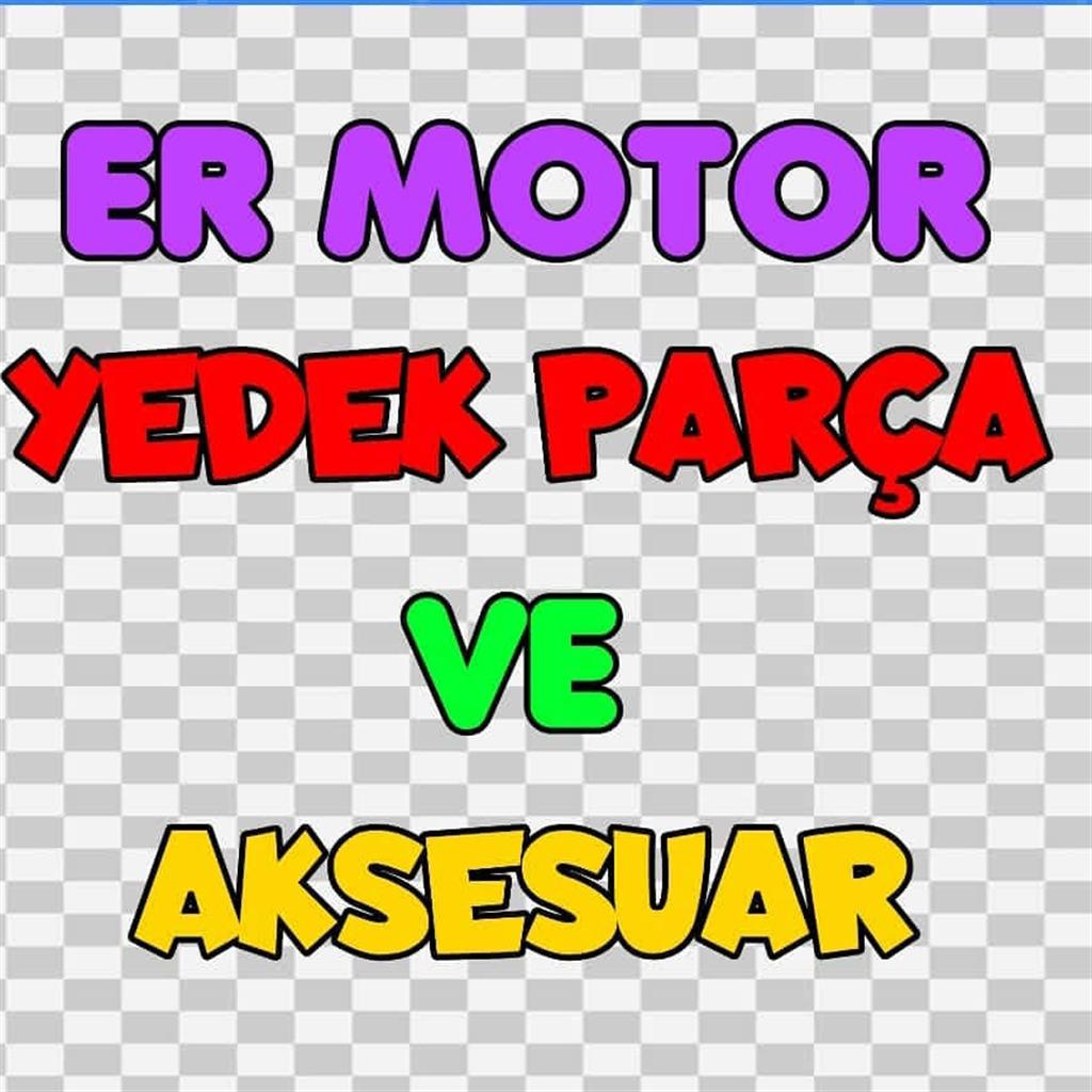 ER MOTOR YEDEK PARÇA