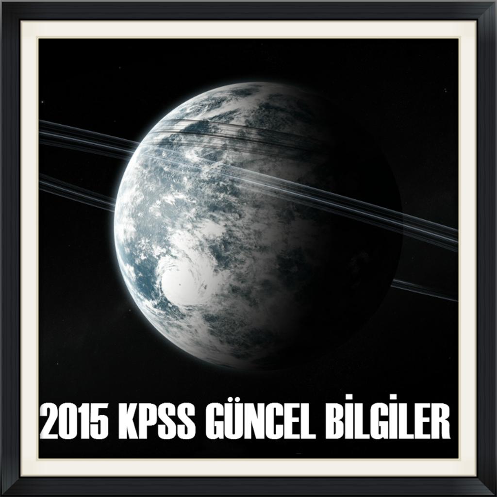 2015 KPSS Güncel Bilgiler