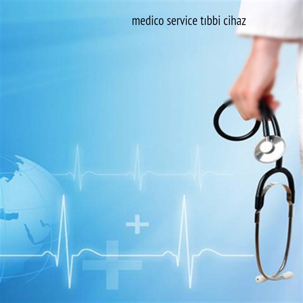 medikal cihaz servis