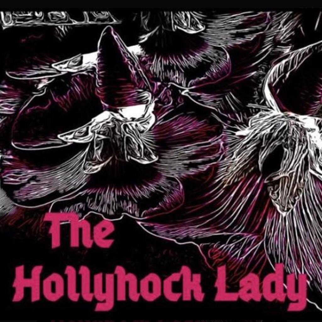 The Hollyhock Lady